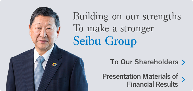 Building on our strenths to make a stronger Seibu Group